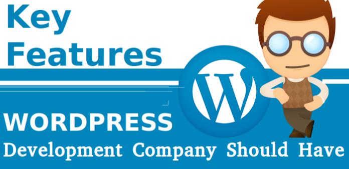Key Features WordPress Development Company Should HAve
